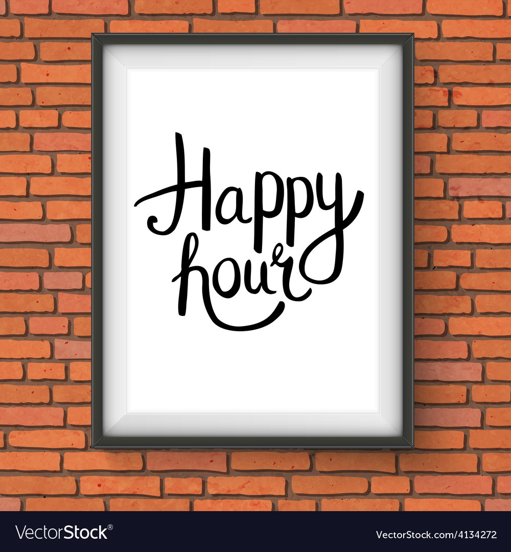 Happy hour phrase in a frame hanging on brick wall vector | Price: 1 Credit (USD $1)