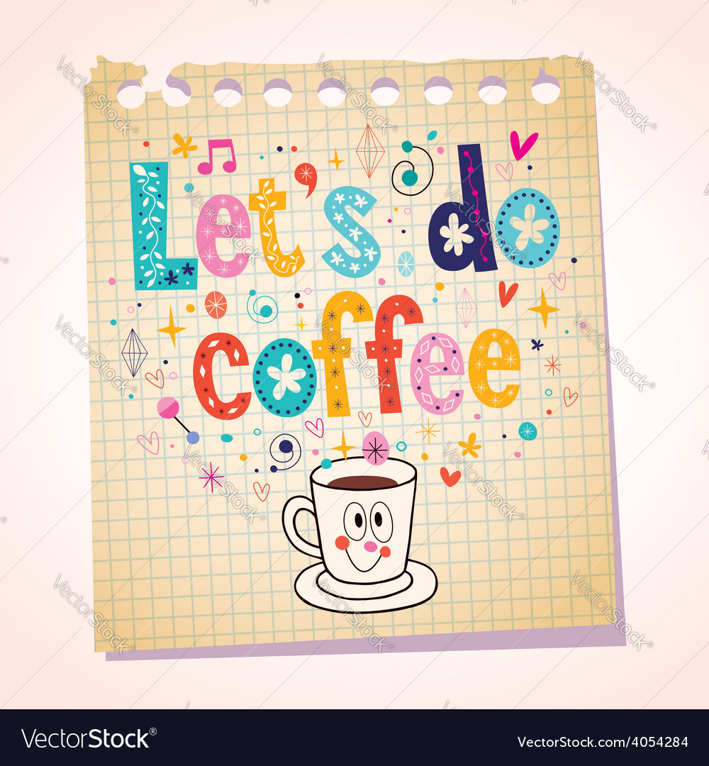 Lets do coffee note paper cartoon vector | Price: 1 Credit (USD $1)