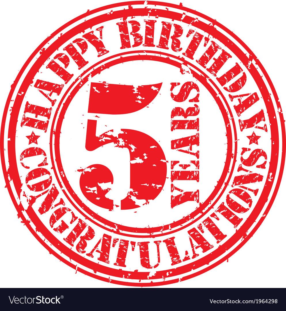 Happy birthday 5 years grunge rubber stamp vector   Price: 1 Credit (USD $1)