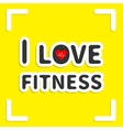 I love fitness text with heart sign on yellow vector