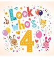 Look whos four - fourth birthday card vector