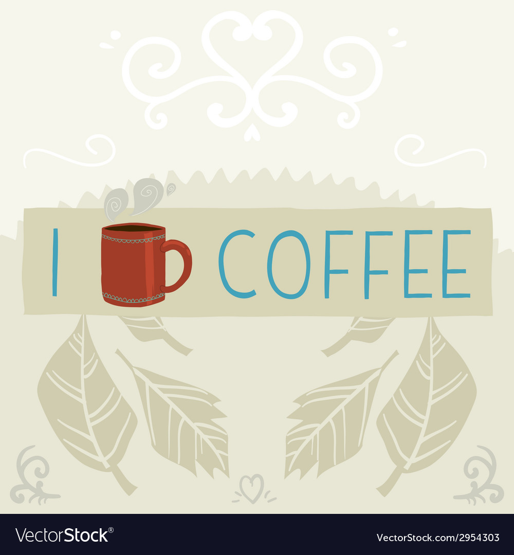 I love coffee greeting card banner vector | Price: 1 Credit (USD $1)