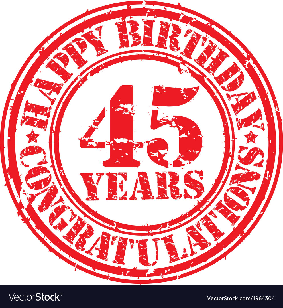 Happy birthday 45 years grunge rubber stamp vector | Price: 1 Credit (USD $1)