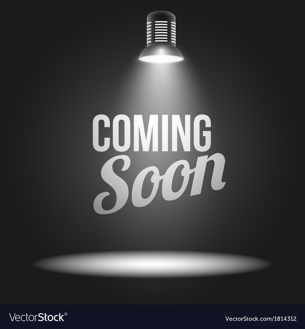 Coming soon message illuminated with light vector | Price: 1 Credit (USD $1)