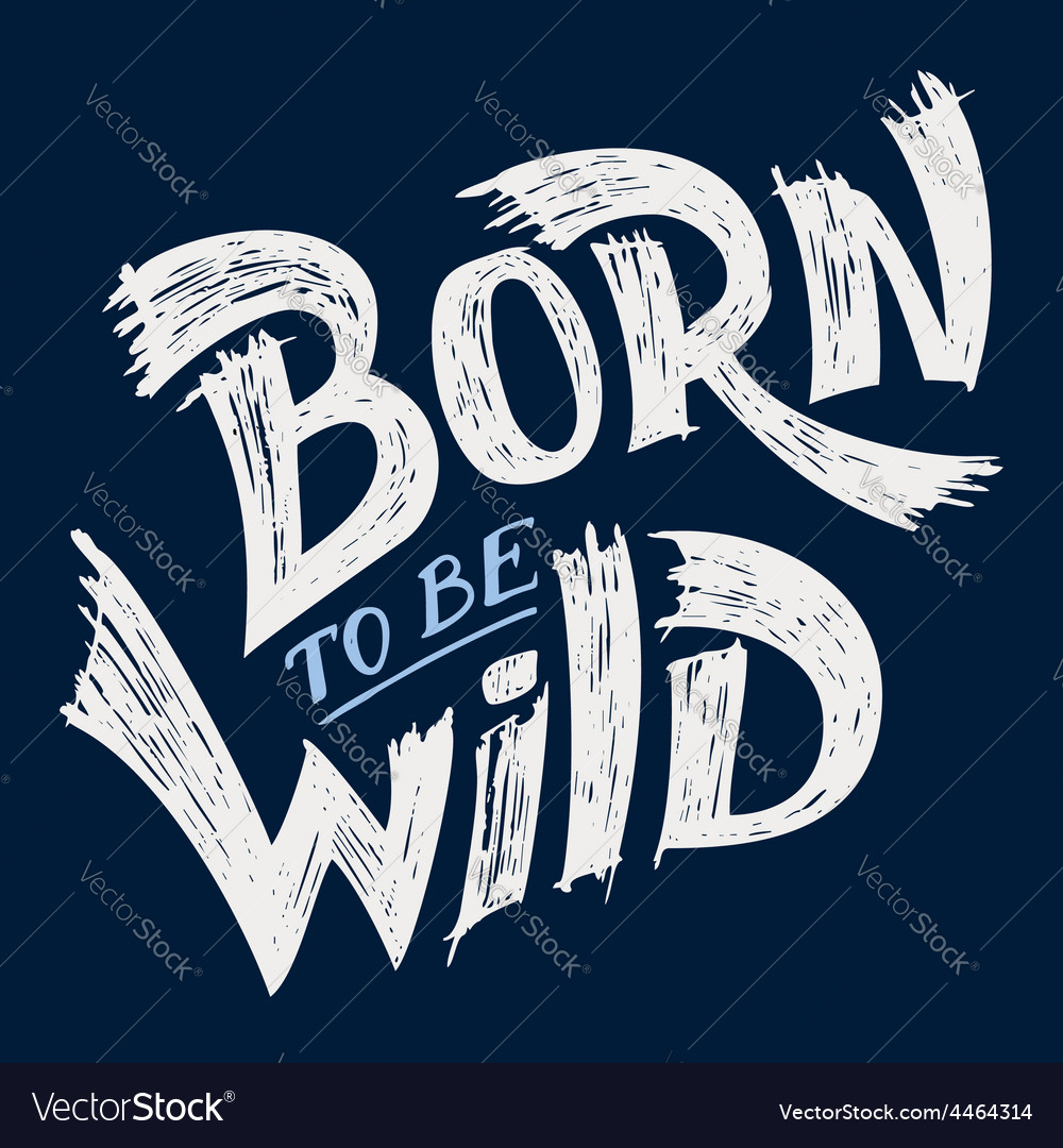 Born to be wild t-shirt design vector | Price: 1 Credit (USD $1)