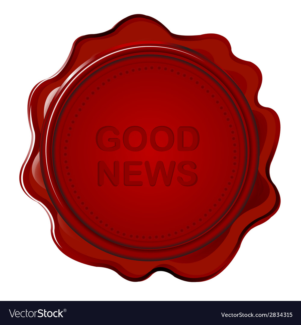 Wax seal with good news vector | Price: 1 Credit (USD $1)