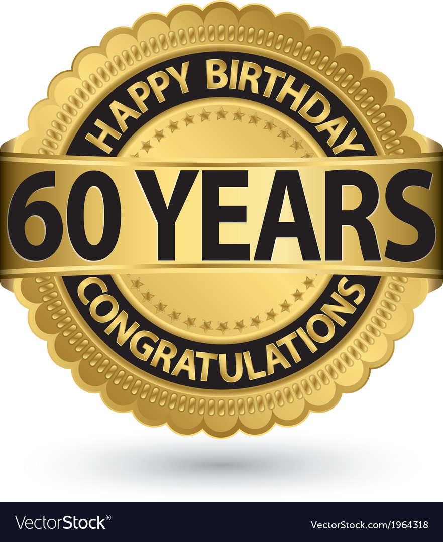 Happy birthday 60 years gold label vector | Price: 1 Credit (USD $1)