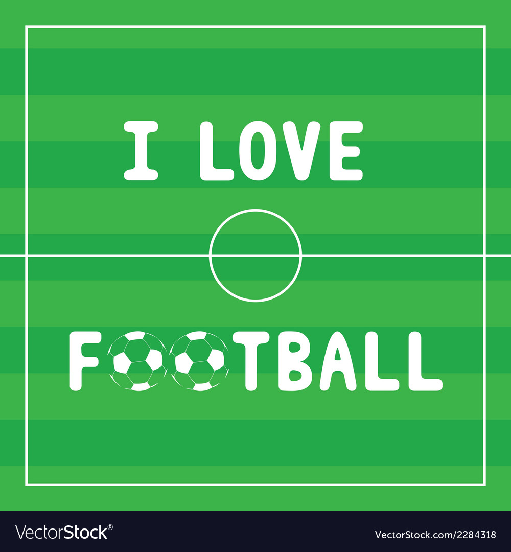 I love football4 vector | Price: 1 Credit (USD $1)