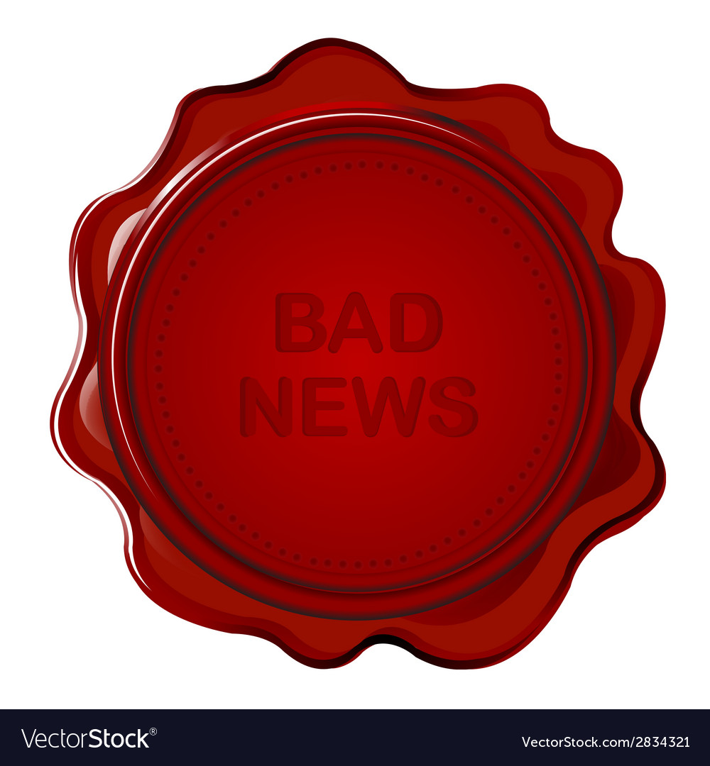 Wax seal with bad news vector | Price: 1 Credit (USD $1)