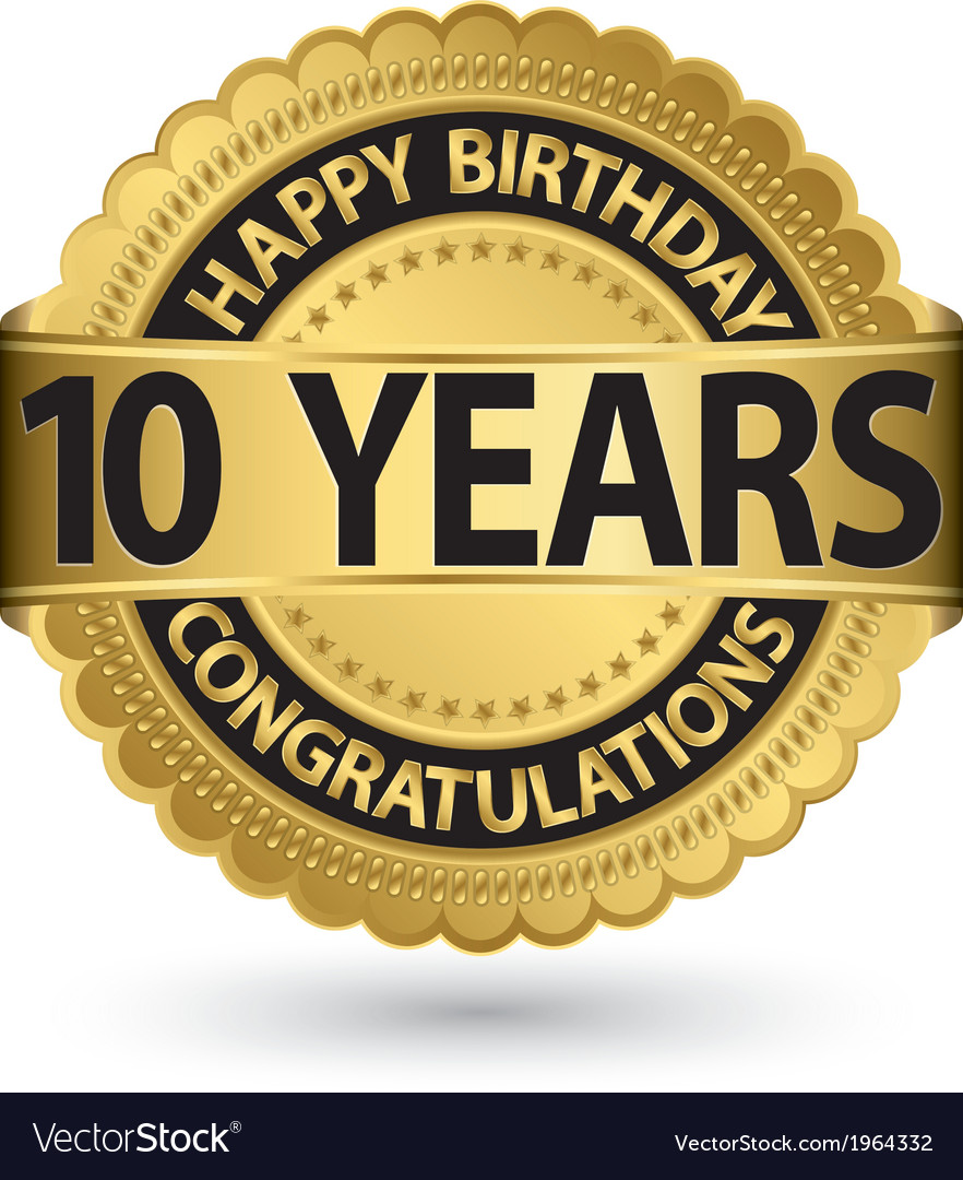 Happy birthday 10 years gold label vector | Price: 1 Credit (USD $1)