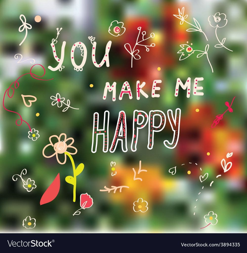 You make me happy greeting card vector | Price: 1 Credit (USD $1)