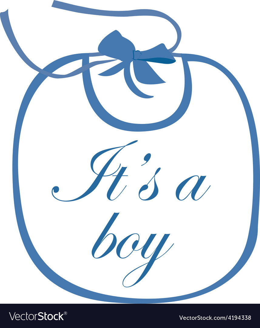 Baby bib blue with text it is a boy vector | Price: 1 Credit (USD $1)