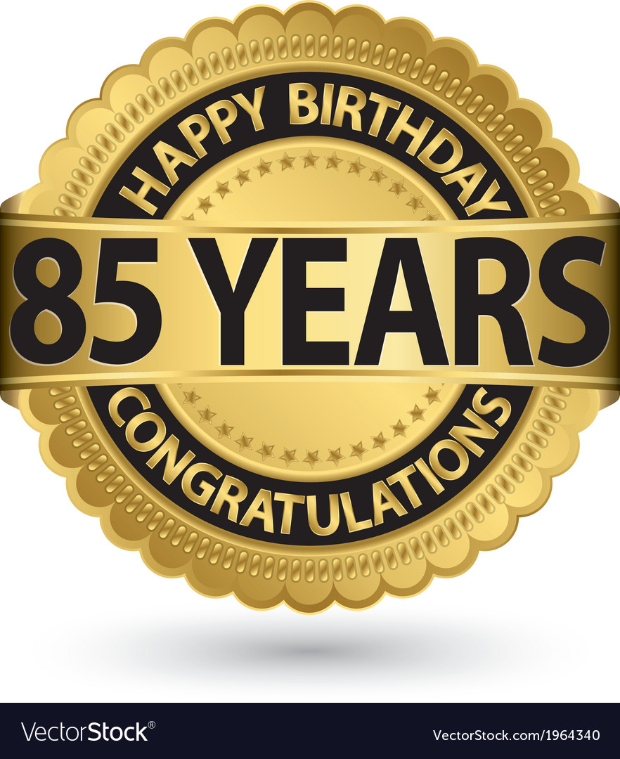 Happy birthday 85 years gold label vector | Price: 1 Credit (USD $1)