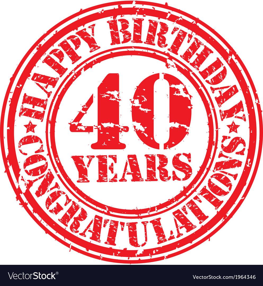 Happy birthday 40 years grunge rubber stamp vector | Price: 1 Credit (USD $1)
