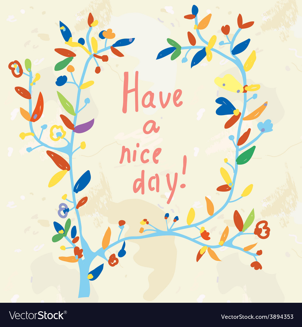 Floral card - have a nice day vector | Price: 1 Credit (USD $1)