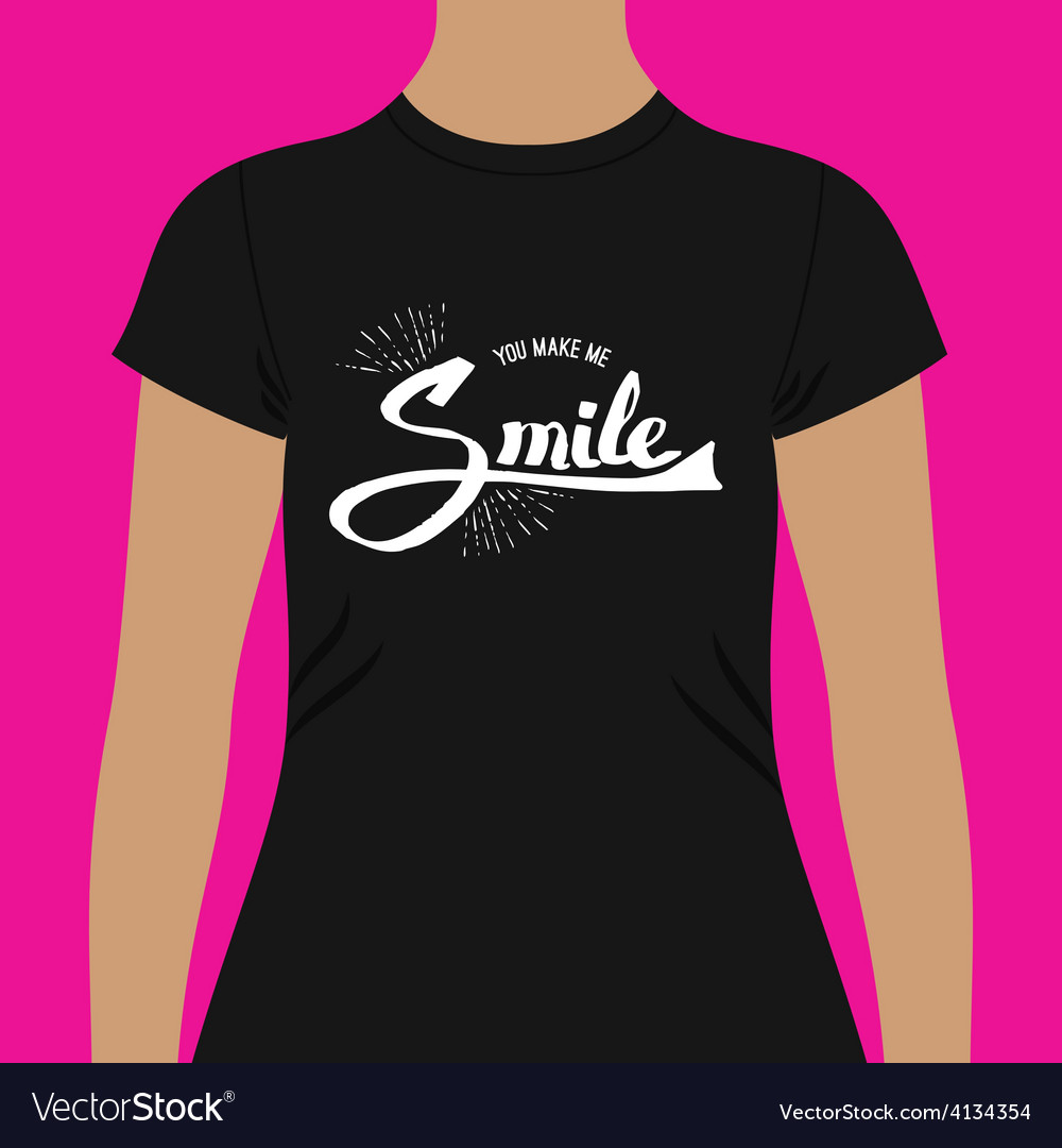 Casual black shirt with you make me smile texts vector   Price: 1 Credit (USD $1)