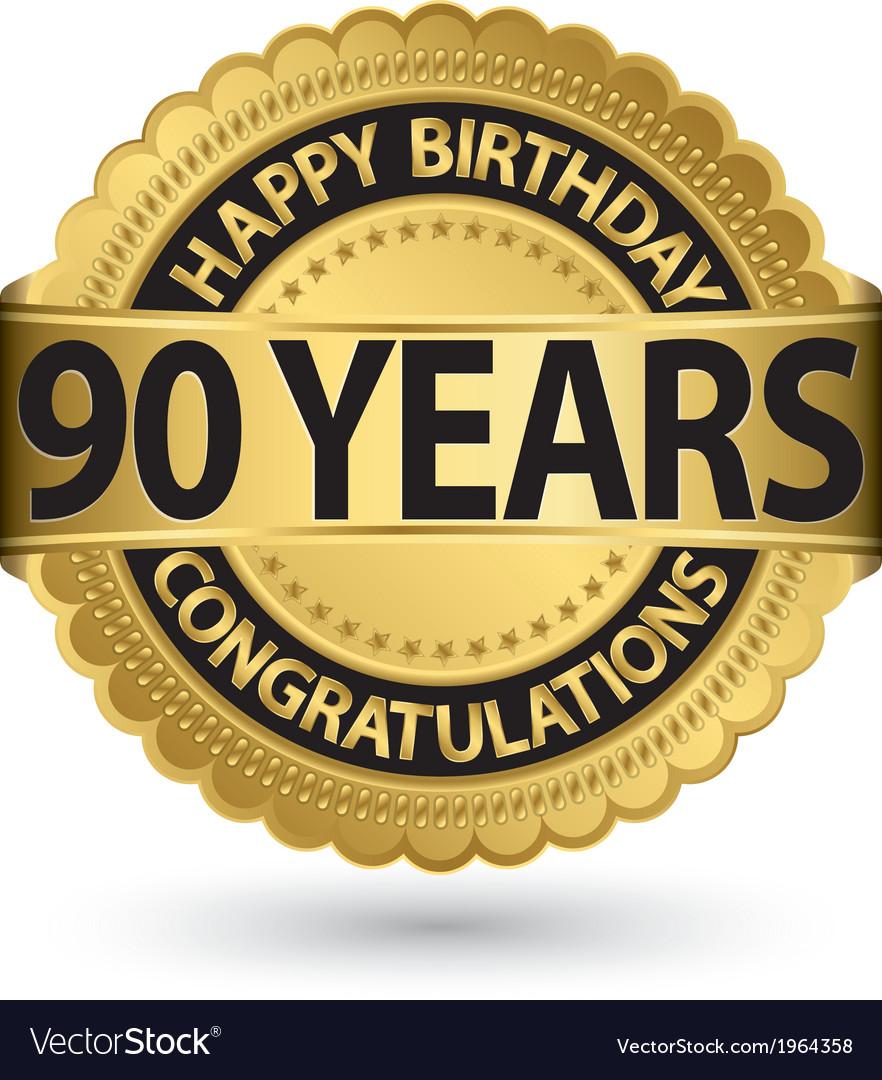 Happy birthday 90 years gold label vector | Price: 1 Credit (USD $1)