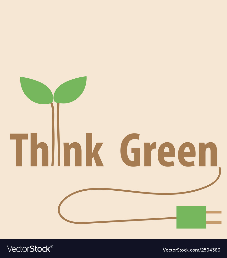 Think green eco concept vector | Price: 1 Credit (USD $1)