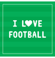 I love football3 vector
