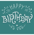 Happy birthday to you hand-lettering vector