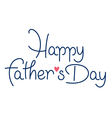 Happy fathers day hand lettering handmade calligra vector