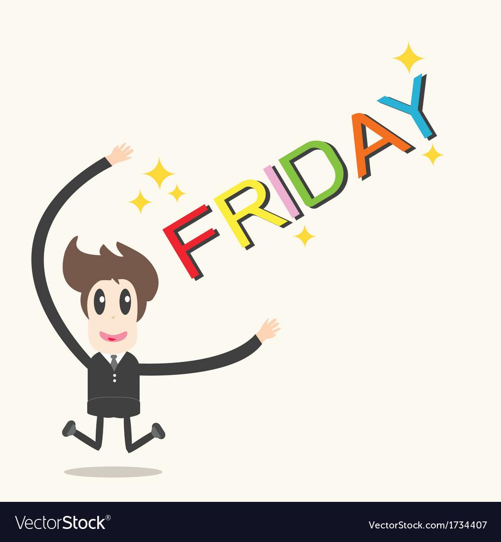 Businessman happy friday happy weekend vector | Price: 1 Credit (USD $1)