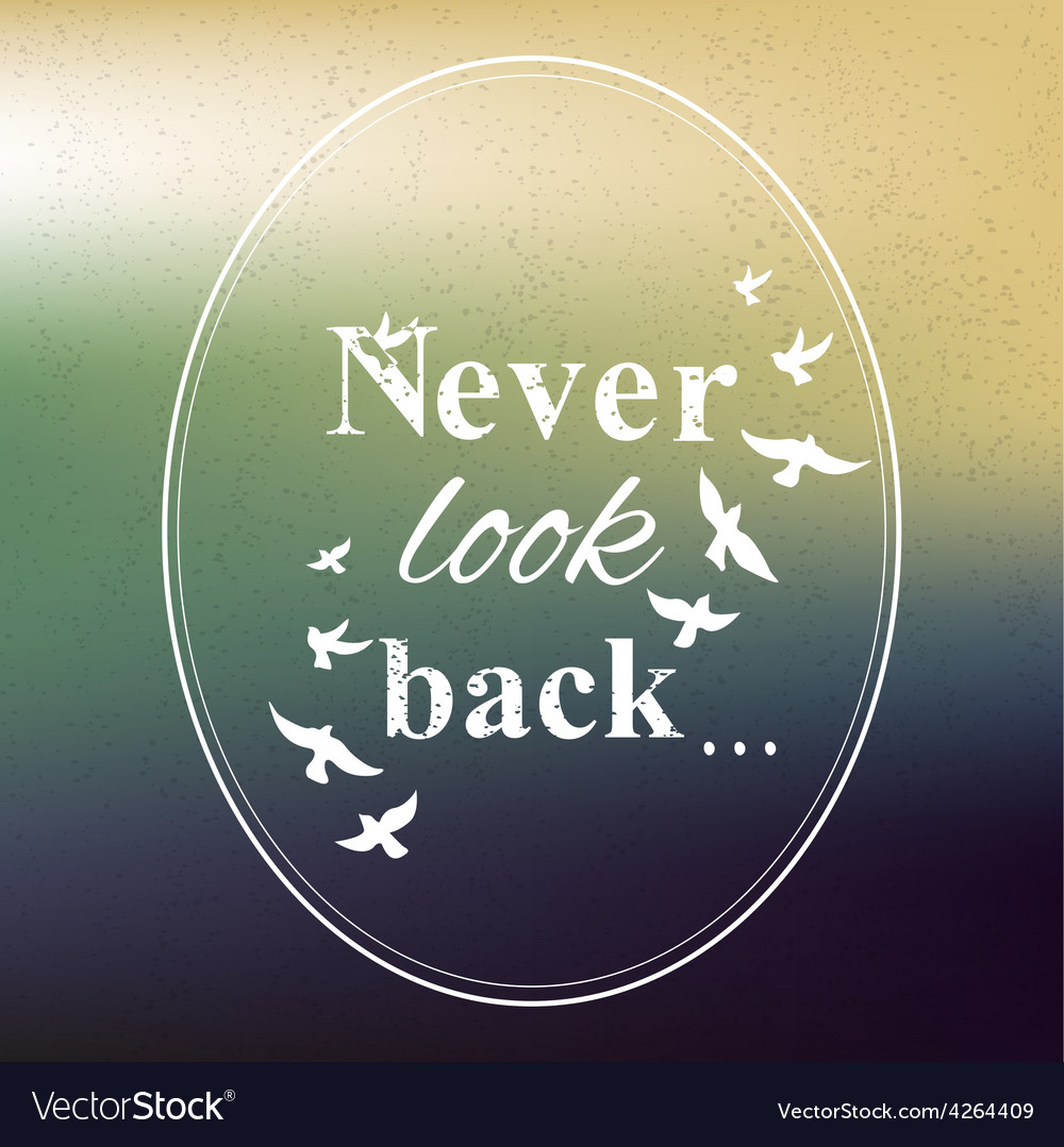 Never look back phrase vector | Price: 1 Credit (USD $1)
