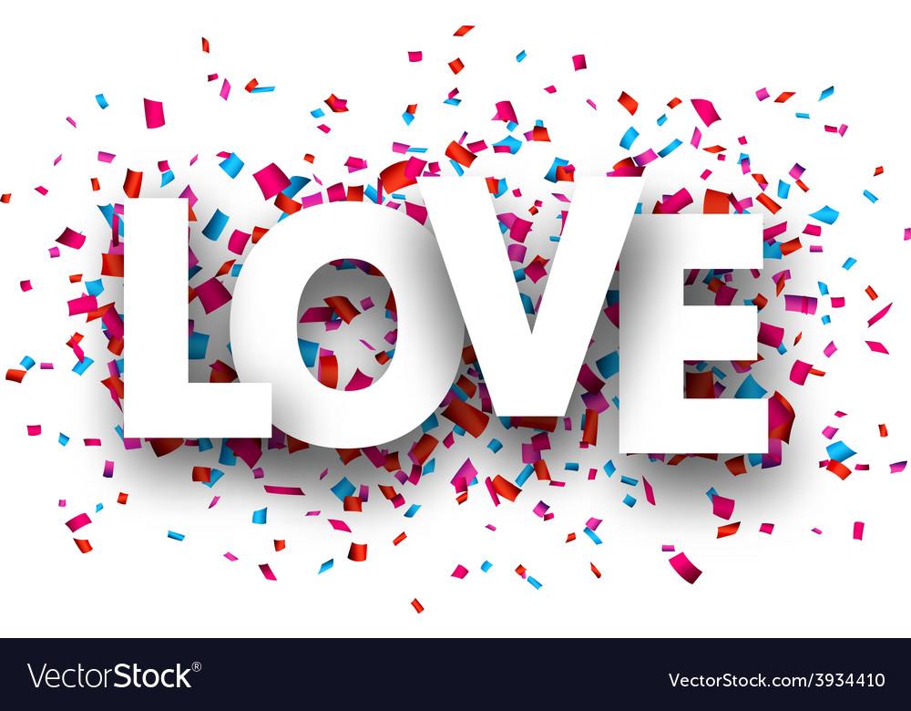 Paper love confetti sign vector   Price: 1 Credit (USD $1)