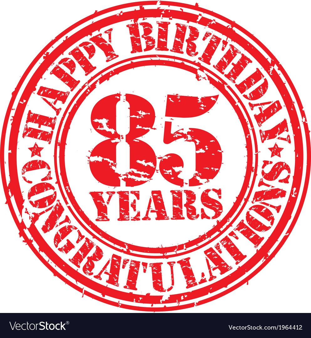 Happy birthday 85 years grunge rubber stamp vector | Price: 1 Credit (USD $1)
