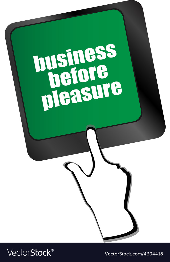 Business before pleasure button on computer vector | Price: 1 Credit (USD $1)