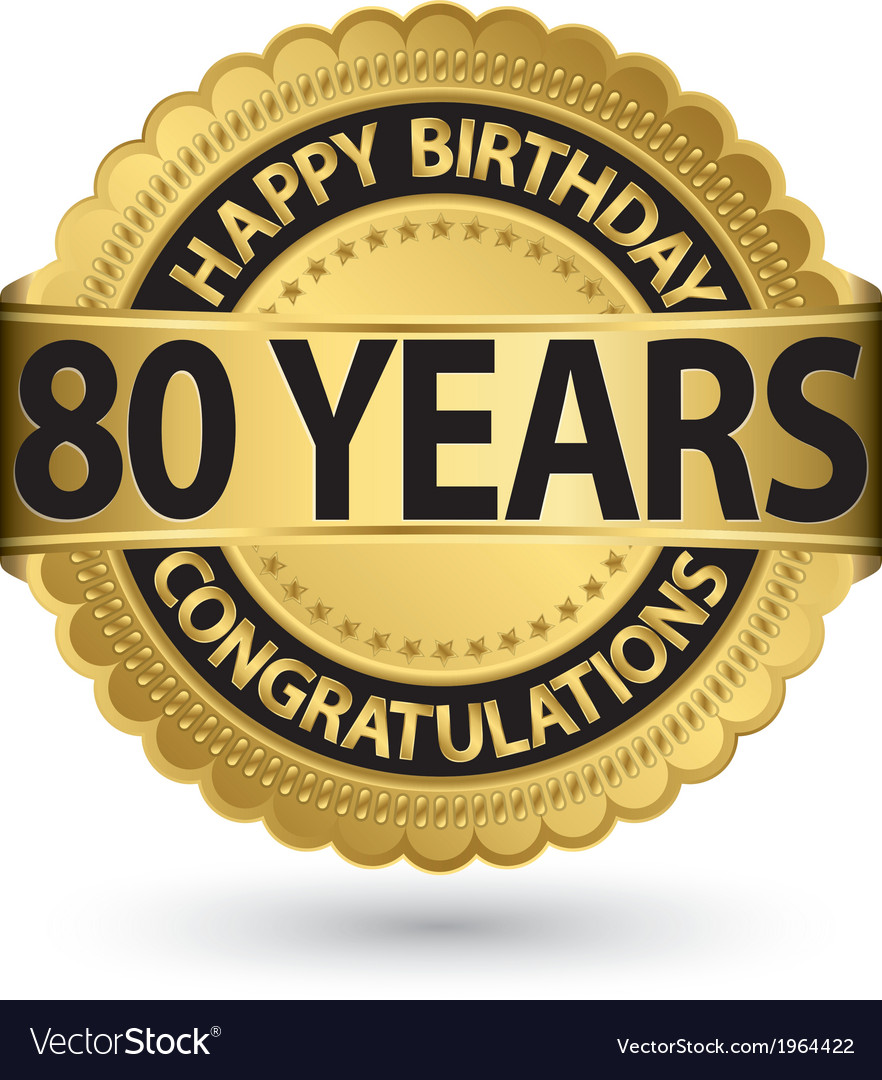 Happy birthday 80 years gold label vector | Price: 1 Credit (USD $1)