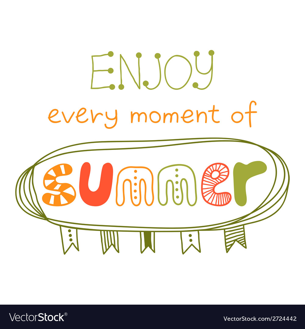 Enjoy every moment of summer vector | Price: 1 Credit (USD $1)