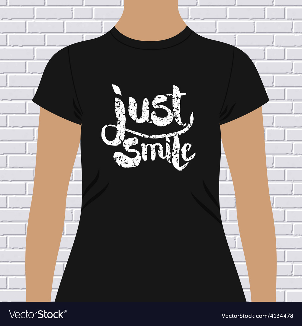 Just smile t-shirt design vector | Price: 1 Credit (USD $1)
