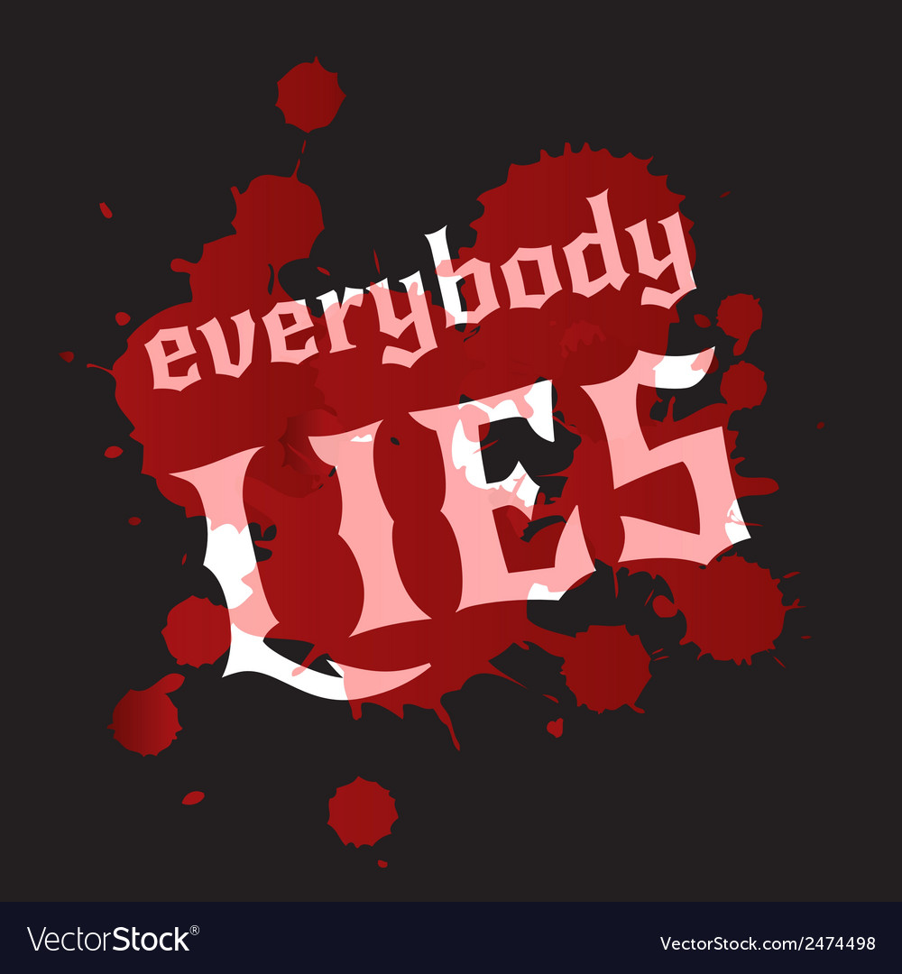 Everybody lies bloodstains and white lettering on vector | Price: 1 Credit (USD $1)