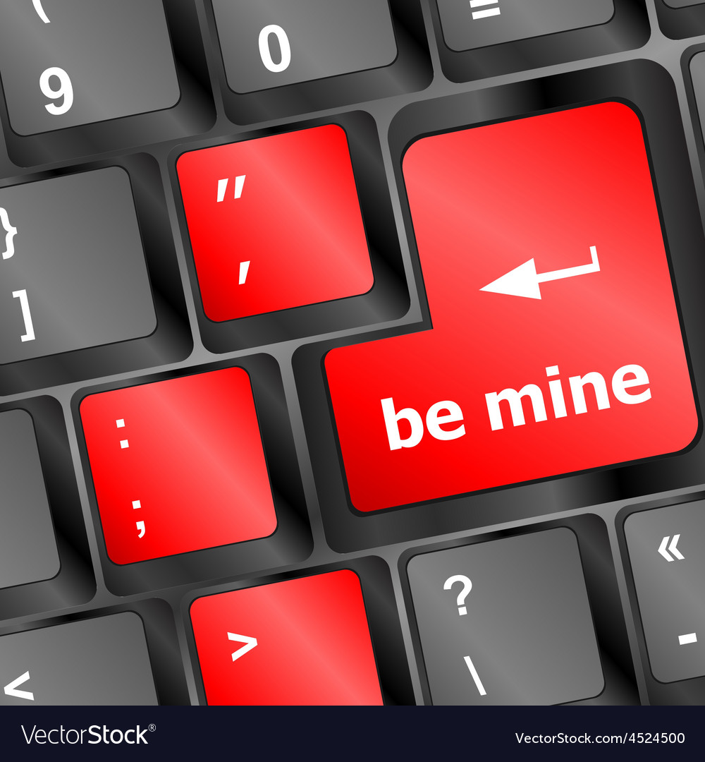 Be mine words on keyboard enter key vector | Price: 1 Credit (USD $1)