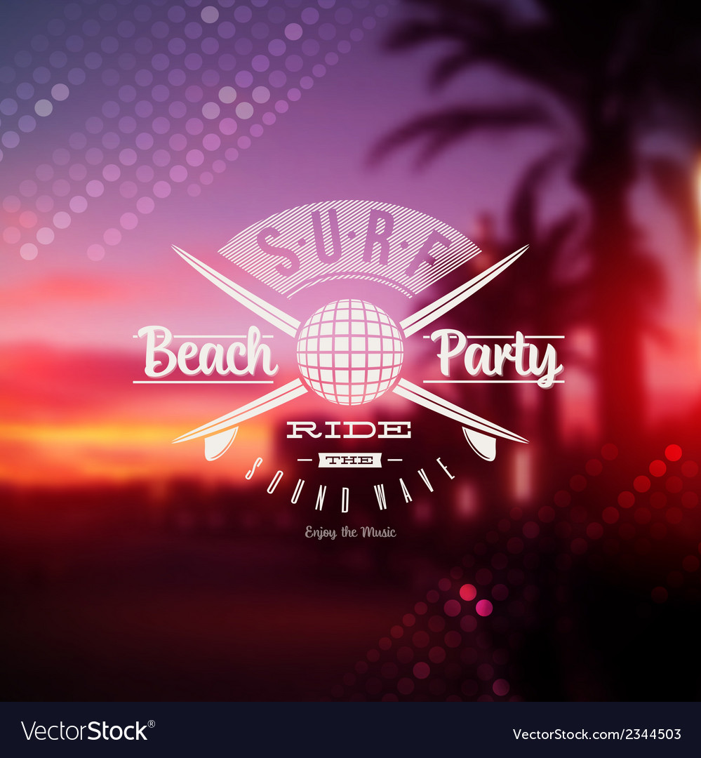 Surf beach party type sign vector | Price: 1 Credit (USD $1)