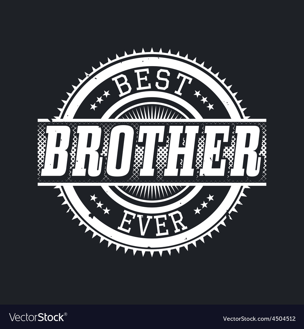 Best brother ever t-shirt typography vector | Price: 1 Credit (USD $1)