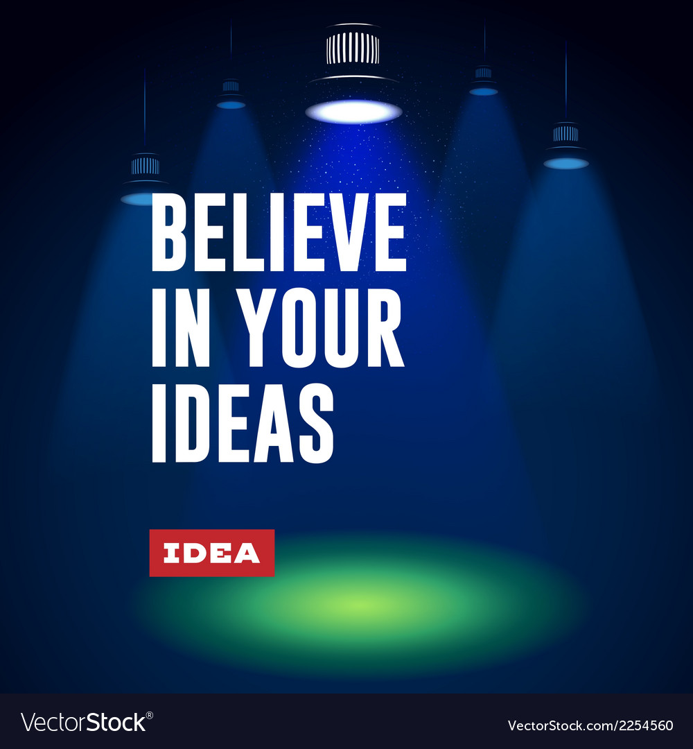 Idea concept believe in your ideas vector | Price: 1 Credit (USD $1)