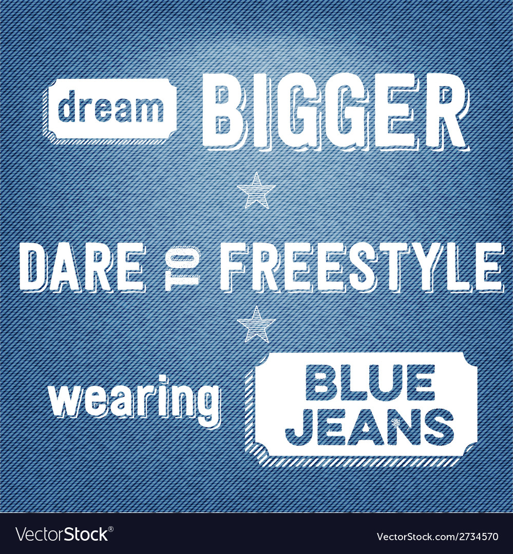 Dream bigger dare to freestyle wearing blue jeans vector | Price: 1 Credit (USD $1)