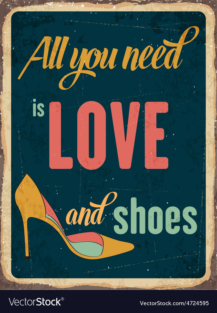 Retro metal sign all you need is love and shoes vector | Price: 1 Credit (USD $1)