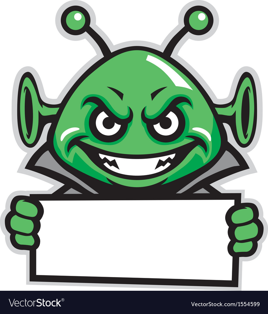 Martian green mascot hold a sign vector | Price: 3 Credit (USD $3)