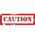 Rubber stamp with text caution vector