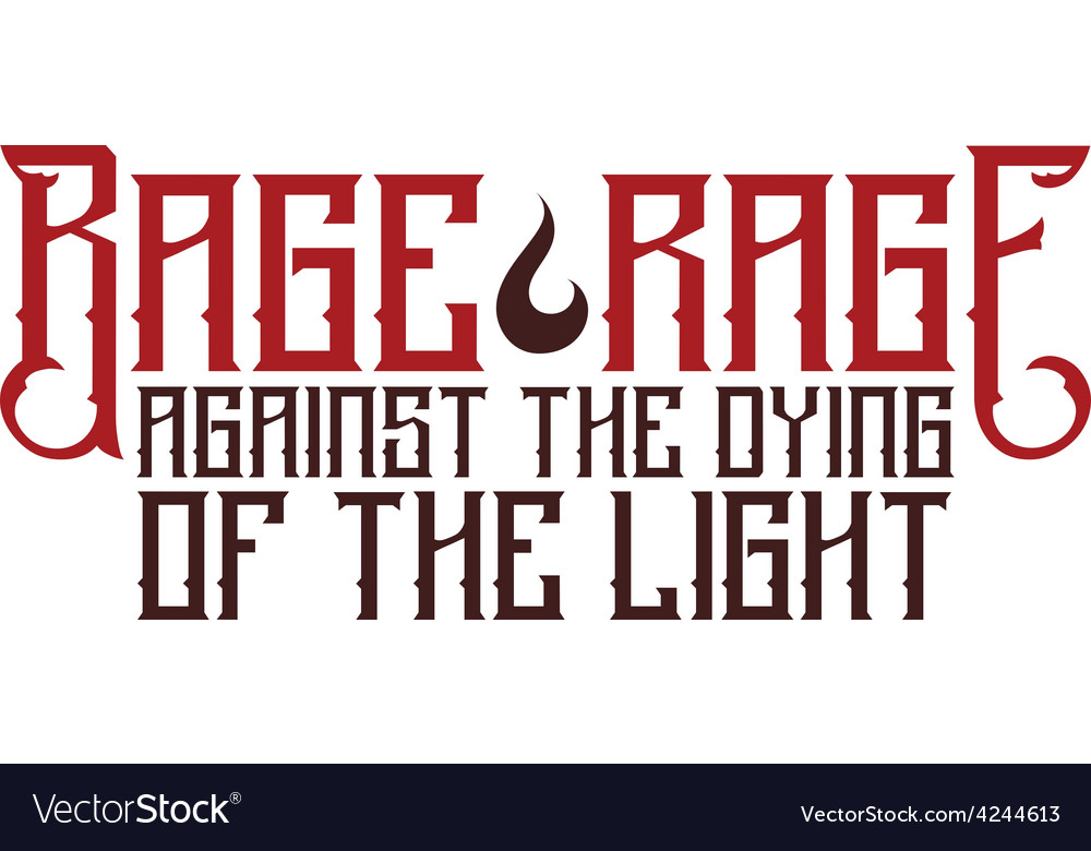 Rage rage quote vector | Price: 1 Credit (USD $1)