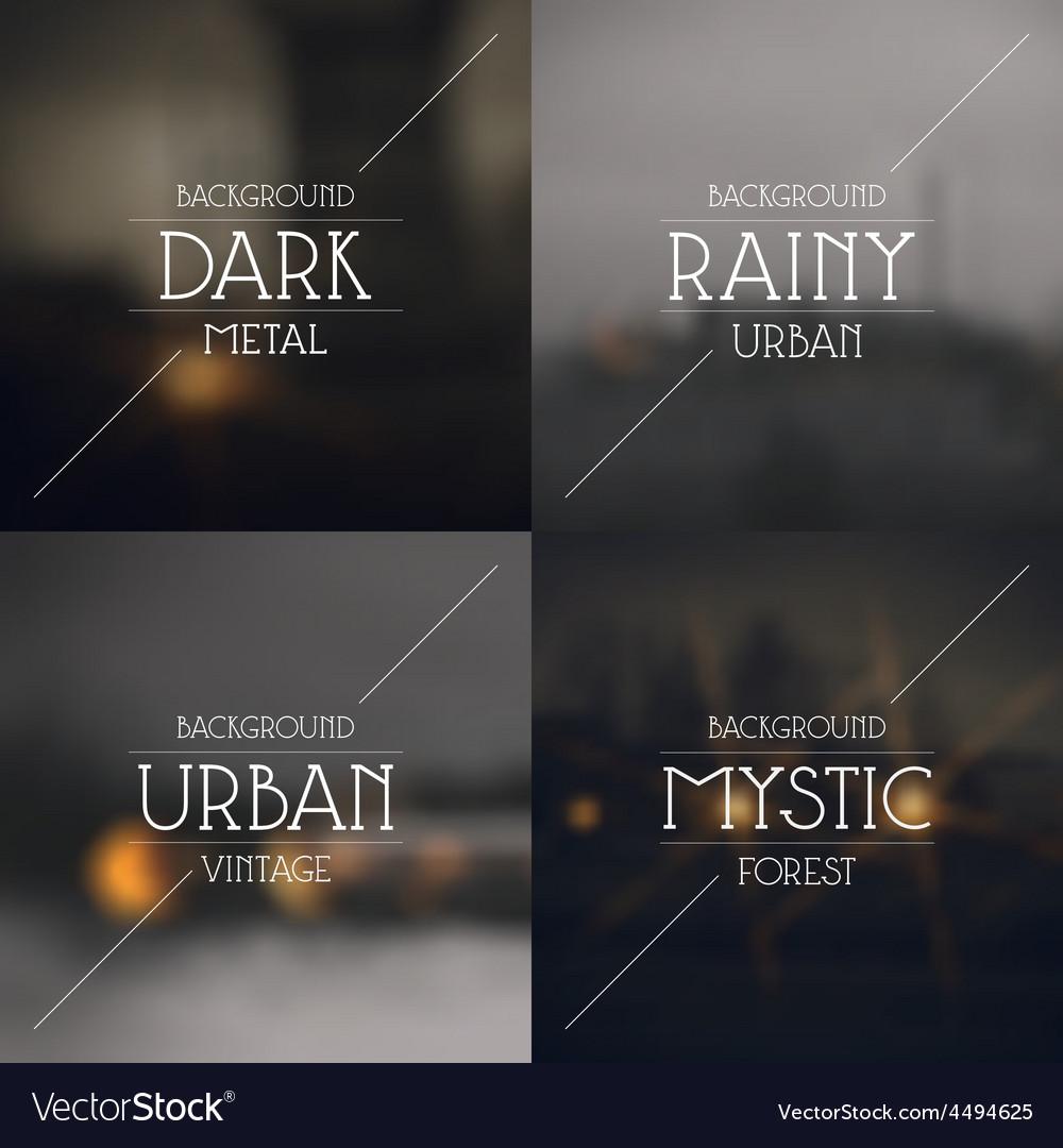 Set of dark urban blurred backgrounds vector   Price: 1 Credit (USD $1)