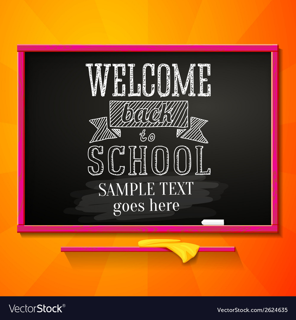 Bright school chalkboard with greeting for welcome vector | Price: 1 Credit (USD $1)