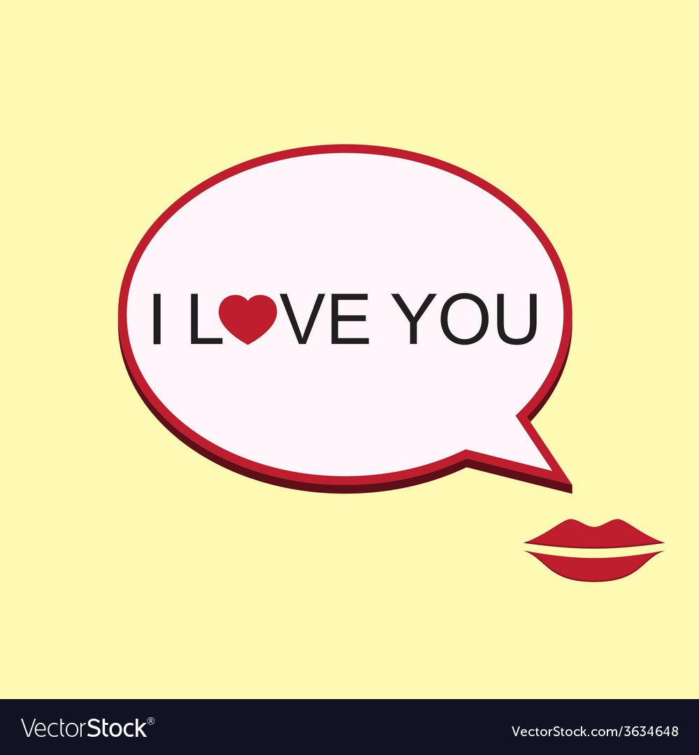 I love you speech bubble with mouth vector | Price: 1 Credit (USD $1)