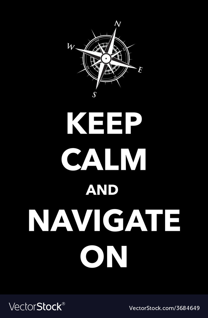 Keep calm navigate vector | Price: 1 Credit (USD $1)