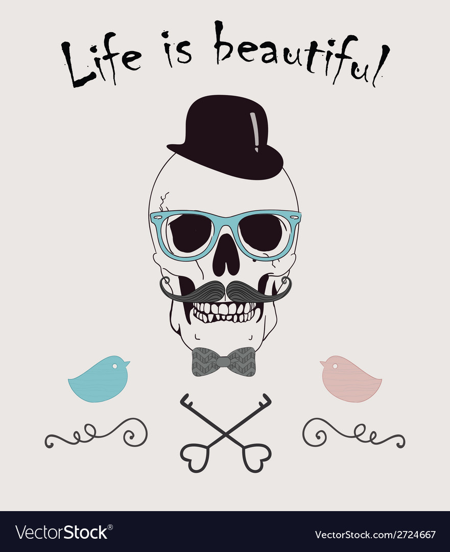 Life is beautiful funny vector | Price: 1 Credit (USD $1)