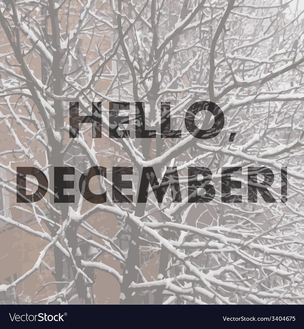 Hello december winter background vector | Price: 1 Credit (USD $1)