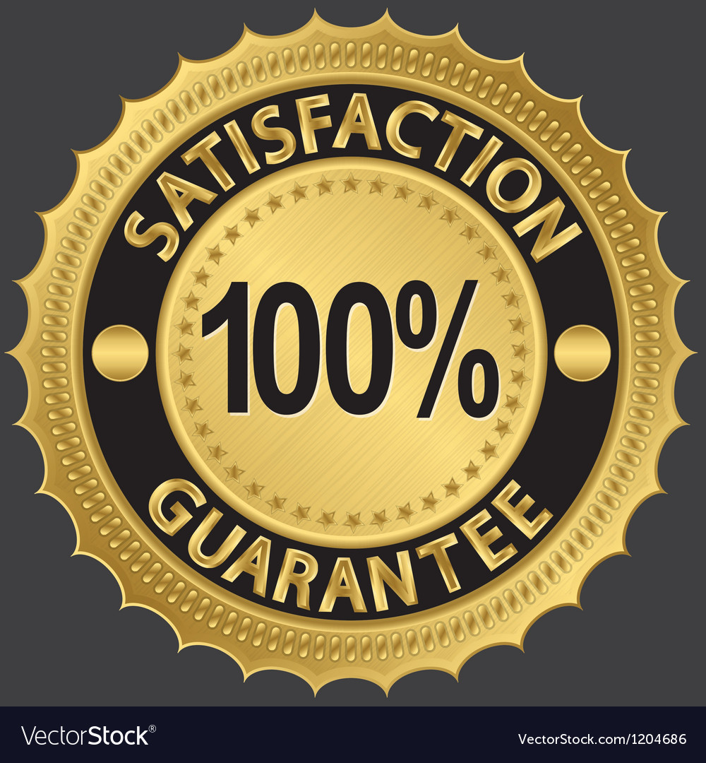 100 percent satisfaction guarantee golden sign vector | Price: 1 Credit (USD $1)